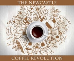 The Newcastle Coffee Revolution