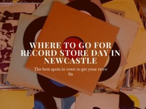 Where to Go For Record Store Day in Newcastle