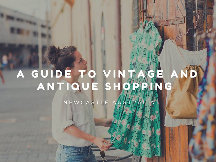 A Guide to Vintage and Antique Shopping in Newcastle